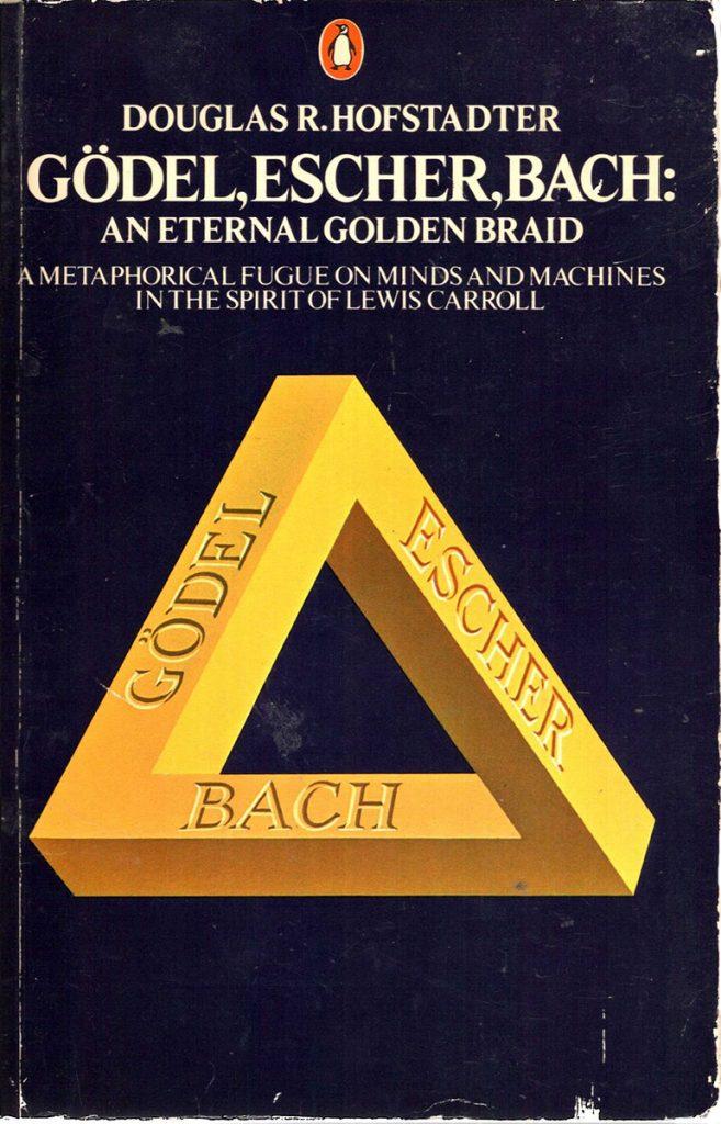 Gödel, Escher, Bach: An Eternal Golden Braid, Douglas R. Hofstadter (cover Penguin edition)